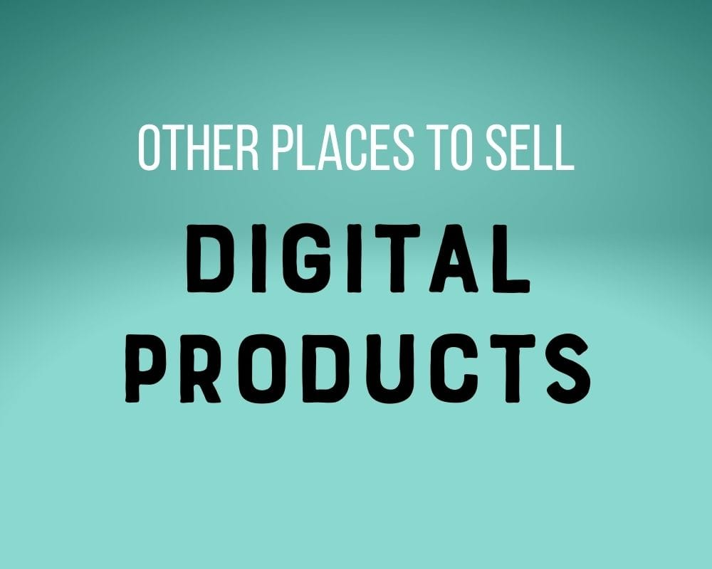 text: other places to sell digital products