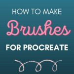 pin image - blue gradient background with text: how to make brushes for procreate