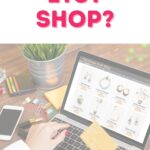 "text ""should you open an etsy shop?"" with photo of computer"
