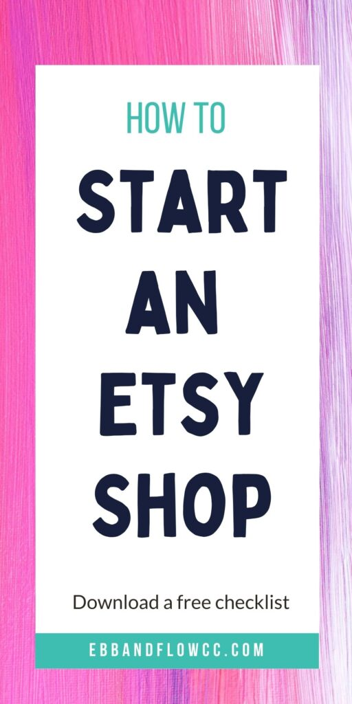 painted background with text: how to start an etsy shop
